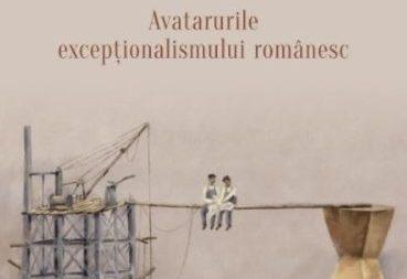 de-ce-este-romania-astfel-avatarurile-exceptionalismului-romanesc